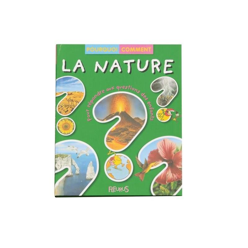 la nature pourquoi comment ?